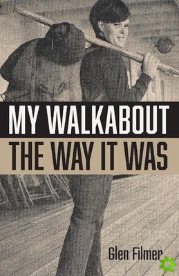 My Walkabout - The Way It Was