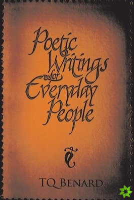 Poetic Writings for Everyday People