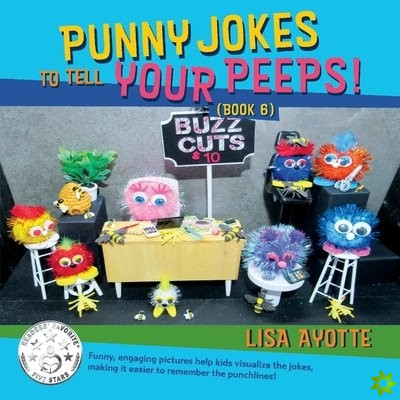 Punny Jokes To Tell Your Peeps! (Book 6)