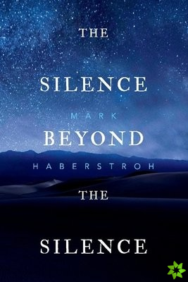 Silence Beyond the Silence