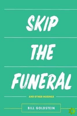Skip The Funeral