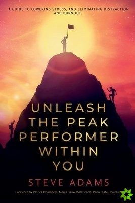Unleash the Peak Performer Within You
