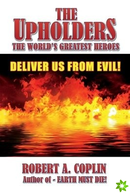 Upholders: The World's Greatest Heroes