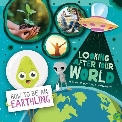 Looking after Your World (A Book About Environment)