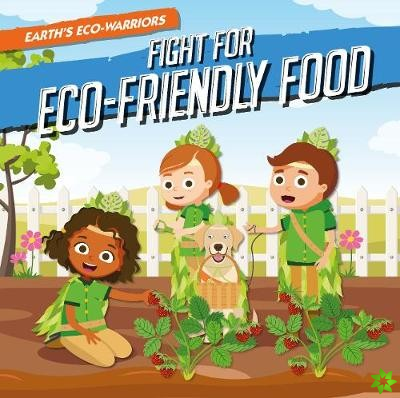 The Fight for Eco-Friendly Food
