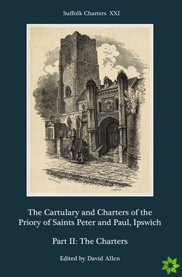 Cartulary and Charters of the Priory of Saints Peter and Paul, Ipswich