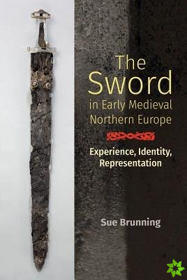 Sword in Early Medieval Northern Europe