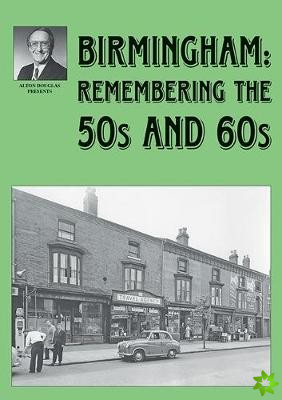 Birmingham: Remembering the 50s and 60s