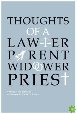 Thoughts Of A Lawyer, Parent, Widower, Priest
