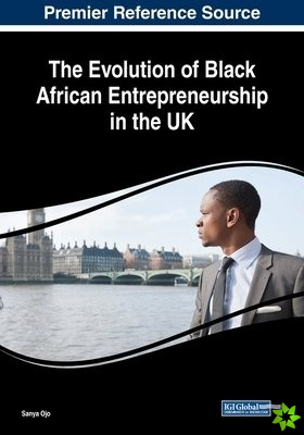 Evolution of Black African Entrepreneurship in the UK