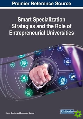 Smart Specialization Strategies and the Role of Entrepreneurial Universities