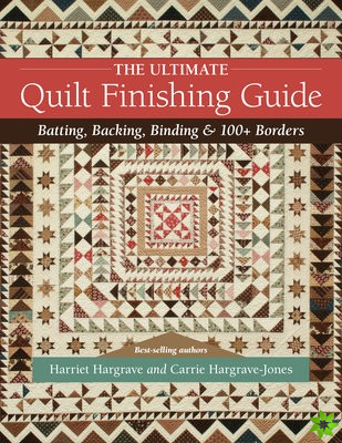 Ultimate Quilt Finishing Guide