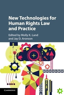 NEW TECHNOLOGIES FOR HUMAN RIGHTS LAW A