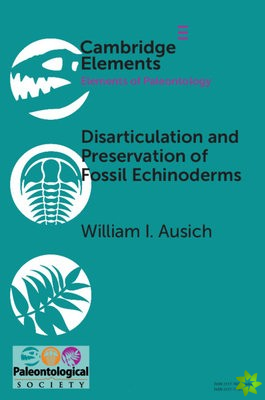 Disarticulation and Preservation of Fossil Echinoderms: Recognition of Ecological-Time Information in the Echinoderm Fossil Record