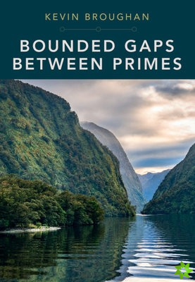 Bounded Gaps Between Primes