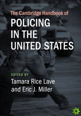 Cambridge Handbook of Policing in the United States