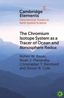 Chromium Isotope System as a Tracer of Ocean and Atmosphere Redox
