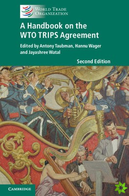 Handbook on the WTO TRIPS Agreement