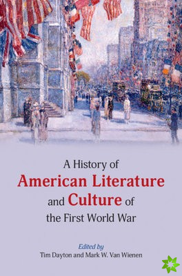 History of American Literature and Culture of the First World War