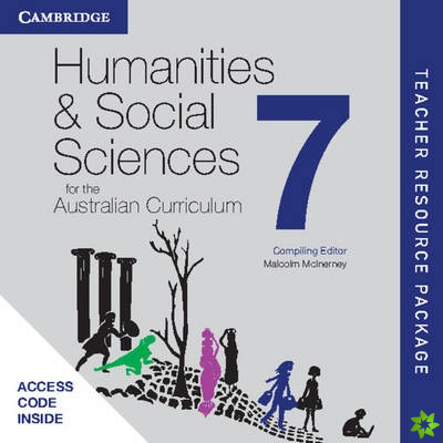 Humanities and Social Sciences for the Australian Curriculum Year 7 Teacher Resource