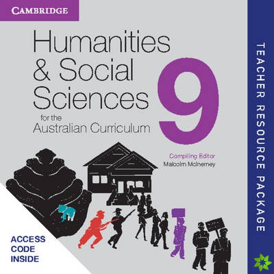 Humanities and Social Sciences for the Australian Curriculum Year 9 Teacher Resource