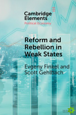 Reform and Rebellion in Weak States