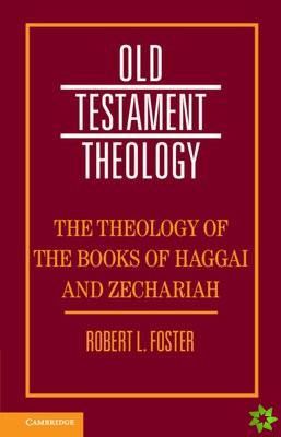 Theology of the Books of Haggai and Zechariah