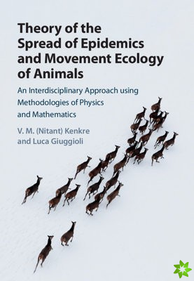 Theory of the Spread of Epidemics and Movement Ecology of Animals