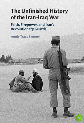 Unfinished History of the Iran-Iraq War