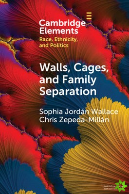 Walls, Cages, and Family Separation