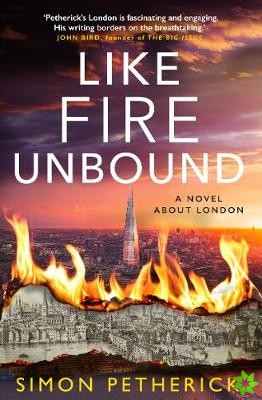 Like Fire Unbound