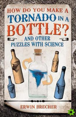 How Do You Make a Tornado in a Bottle?