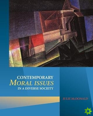 Contemporary Moral Issues in a Diverse Society