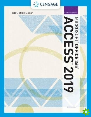 Illustrated Microsoft (R) Office 365 & Access 2019 Comprehensive