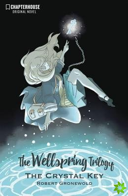 Wellspring Trilogy: The Crystal Key