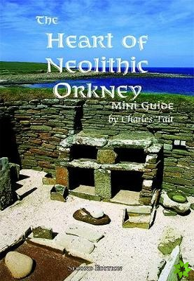Heart of Neolithic Orkney Miniguide