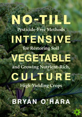No-Till Intensive Vegetable Culture