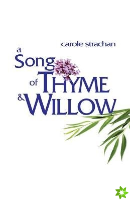 Song of Thyme and Willow, A