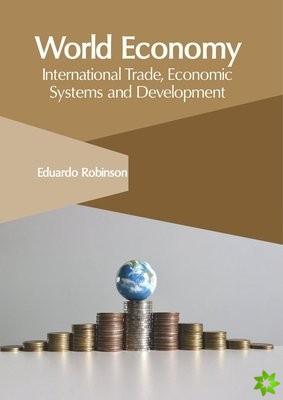 World Economy: International Trade, Economic Systems and Development
