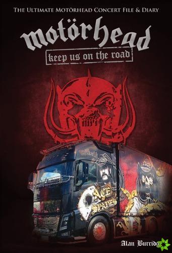 Motorhead: Keep Us On The Road