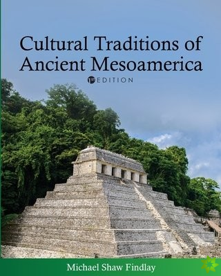 Cultural Traditions of Ancient Mesoamerica