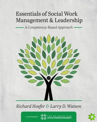 Essentials of Social Work Management and Leadership