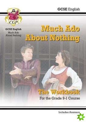 New Grade 9-1 GCSE English Shakespeare - Much Ado About Nothing Workbook (includes Answers)
