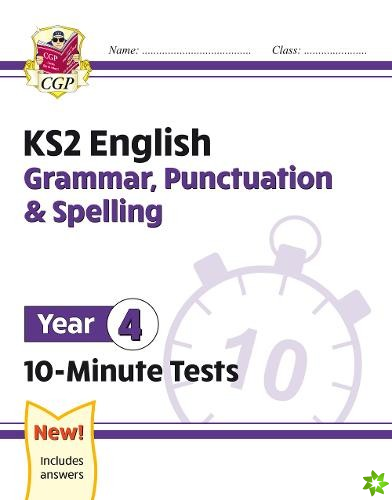 New KS2 English 10-Minute Tests: Grammar, Punctuation & Spelling - Year 4