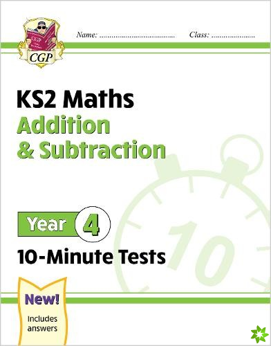 New KS2 Maths 10-Minute Tests: Addition & Subtraction - Year 4