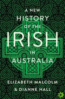 New History of the Irish in Australia