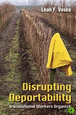 Disrupting Deportability