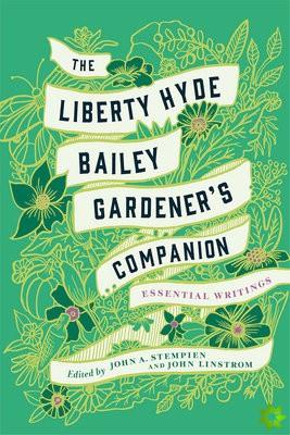 Liberty Hyde Bailey Gardener's Companion