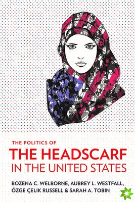 Politics of the Headscarf in the United States