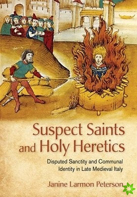 Suspect Saints and Holy Heretics